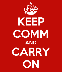 Poster: KEEP COMM AND CARRY ON