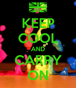 Poster: KEEP COOL AND CARRY ON