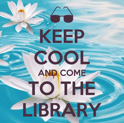 Poster: KEEP COOL AND COME TO THE LIBRARY
