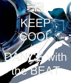 Poster: KEEP COOL AND DANCE with the BEAT