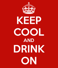 Poster: KEEP COOL AND DRINK ON