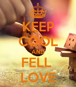 Poster: KEEP COOL AND FELL  LOVE