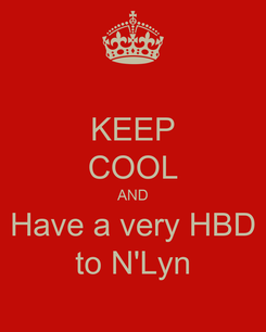 Poster: KEEP COOL AND Have a very HBD to N'Lyn