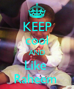 Poster: KEEP cool AND Like  Raheem