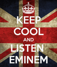 Poster: KEEP COOL AND LISTEN  EMINEM