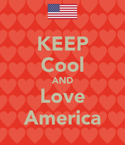 Poster: KEEP Cool AND Love America