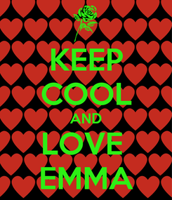 Poster: KEEP COOL AND LOVE  EMMA