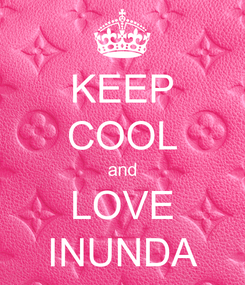 Poster: KEEP COOL and LOVE INUNDA