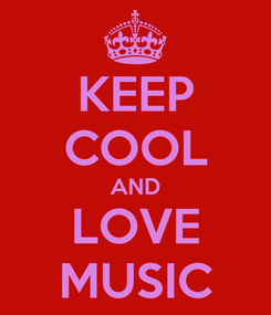 Poster: KEEP COOL AND LOVE MUSIC