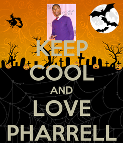 Poster: KEEP COOL AND LOVE PHARRELL