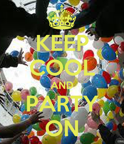 Poster: KEEP COOL AND PARTY ON