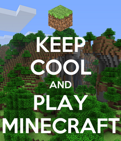 Poster: KEEP COOL AND PLAY MINECRAFT