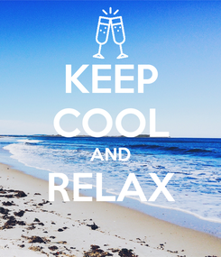 Poster: KEEP COOL AND RELAX