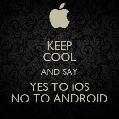 Poster: KEEP COOL AND SAY YES TO iOS NO TO ANDROID