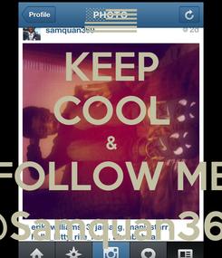 Poster: KEEP COOL & FOLLOW ME @Samquan369
