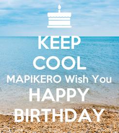 Poster: KEEP COOL MAPIKERO Wish You HAPPY BIRTHDAY