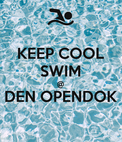 Poster: KEEP COOL SWIM @ DEN OPENDOK