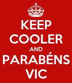 Poster: KEEP COOLER AND PARABÉNS VIC