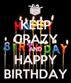 Poster: KEEP CRAZY AND HAPPY BIRTHDAY