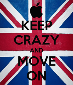 Poster: KEEP CRAZY AND MOVE ON