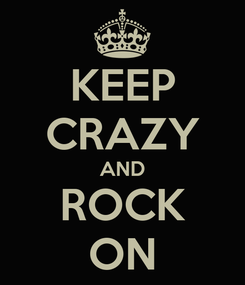 Poster: KEEP CRAZY AND ROCK ON
