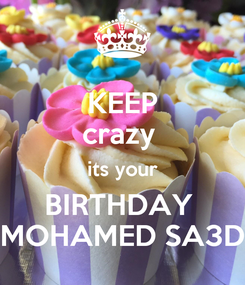 Poster: KEEP crazy  its your BIRTHDAY  MOHAMED SA3D
