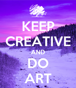 Poster: KEEP CREATIVE AND DO ART