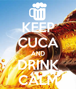 Poster: KEEP CUCA AND DRINK CALM