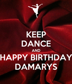 Poster: KEEP DANCE AND HAPPY BIRTHDAY DAMARYS