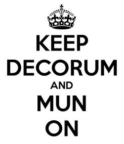 Poster: KEEP DECORUM AND MUN ON