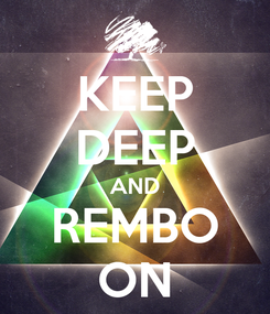 Poster: KEEP DEEP AND REMBO ON