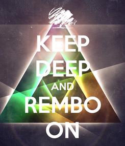 Poster: KEEP DEEP AND REMBO ON