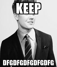 Poster: KEEP DFGDFGDFGDFGDFG