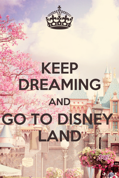 Poster: KEEP DREAMING AND GO TO DISNEY  LAND