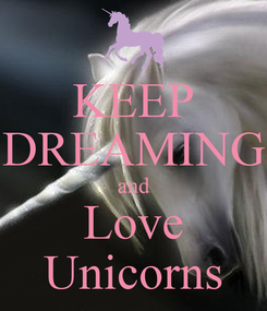 Poster: KEEP DREAMING and Love Unicorns