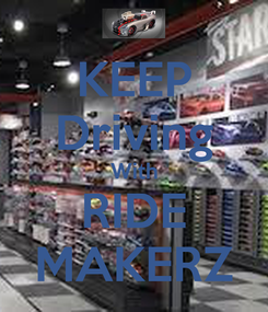 Poster: KEEP Driving With RIDE MAKERZ