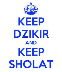 Poster: KEEP DZIKIR AND KEEP SHOLAT