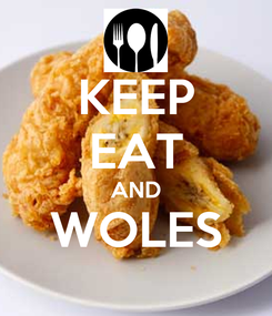 Poster: KEEP EAT AND WOLES