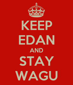 Poster: KEEP EDAN AND STAY WAGU