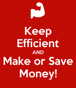 Poster: Keep Efficient AND Make or Save Money!