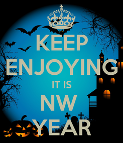 Poster: KEEP ENJOYING IT IS NW  YEAR