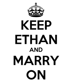 Poster: KEEP ETHAN AND MARRY ON