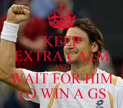 Poster: KEEP EXTRA CALM AND WAIT FOR HIM TO WIN A GS