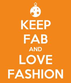 Poster: KEEP FAB AND LOVE FASHION