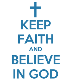 Poster: KEEP FAITH AND BELIEVE IN GOD