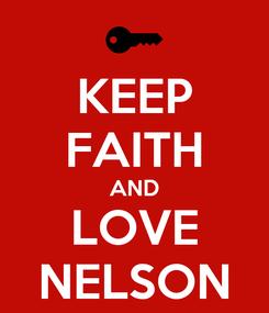 Poster: KEEP FAITH AND LOVE NELSON