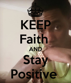 Poster: KEEP Faith  AND Stay Positive