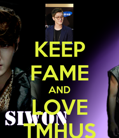 Poster: KEEP FAME AND LOVE TMHUS