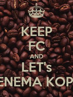 Poster: KEEP FC AND LET's ENEMA KOPI