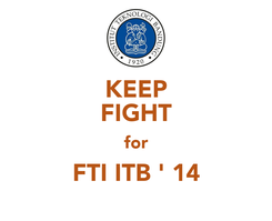 Poster: KEEP FIGHT for FTI ITB ' 14